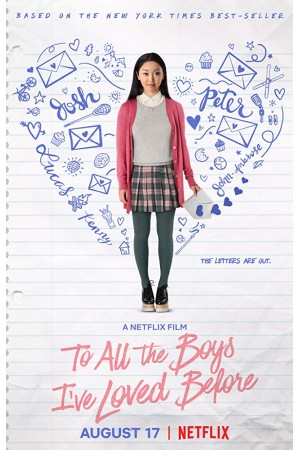 To All the Boys: I've Loved Before (2018)