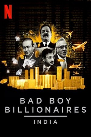 Bad Boy Billionaires: India The Mini-Series