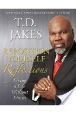 Td jakes repositioning yourself living life without limits (2007)