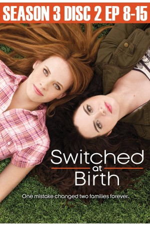 Switched at Birth - Season 3 Disc 2(8-15)