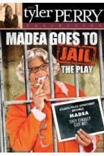 Tyler Perry's Madea Goes to Jail - The Play (2006)